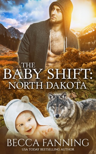 Becca Fanning - The Baby Shift: North Dakota