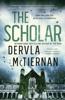 Dervla McTiernan - The Scholar artwork