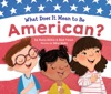What Does It Mean To Be American?