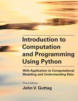 Introduction to Computation and Programming Using Python, third edition