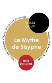 Étude intégrale : Le Mythe de Sisyphe (fiche de lecture, analyse et résumé)