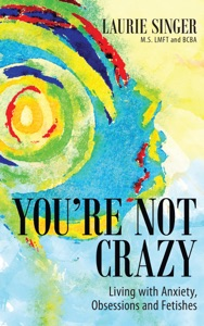 You're Not Crazy: Living with Anxiety, Obsessions and Fetishes Book Cover