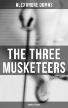 The Three Musketeers (Complete Series)