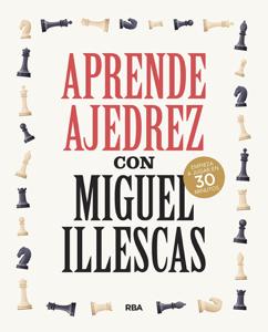 Aprende ajedrez con Miguel Illescas Book Cover