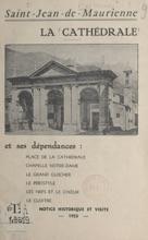 La Cathédrale De Saint-Jean-de-Maurienne Et Ses Dépendances