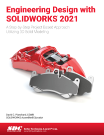 Engineering Design with SOLIDWORKS 2021