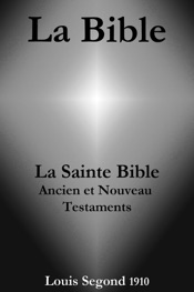La Bible (La Sainte Bible - Ancien et Nouveau Testaments, Louis Segond 1910)
