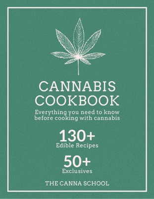 Cannabis Cookbook: Everything You Need To Know Before Cooking With Cannabis