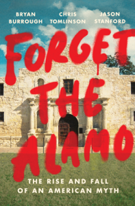 Forget the Alamo Book Cover