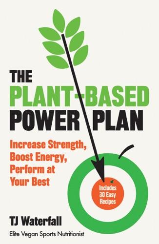 TJ Waterfall - The Plant-Based Power Plan