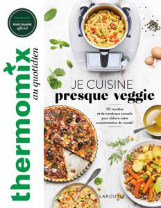 Thermomix : Je cuisine presque veggie Couverture de livre