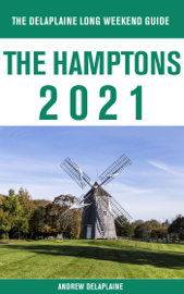 The Hamptons - The Delaplaine 2021 Long Weekend Guide