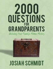 2000 Questions For Grandparents: Unlocking Your Family's Hidden History