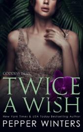 Twice a Wish - Pepper Winters