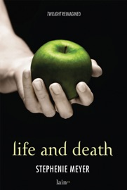 Life and Death - Stephenie Meyer by  Stephenie Meyer PDF Download