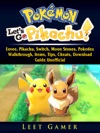 Pokemon Lets Go Eevee Pikachu Switch Moon Stones Pokedex Walkthrough Items Tips Cheats Download Guide Unofficial
