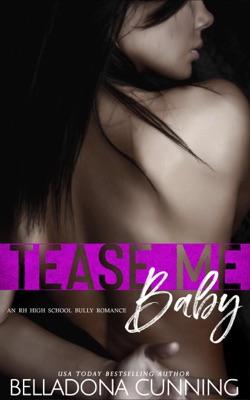 Tease Me, Baby: An RH High School Bully Romance