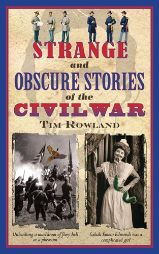 Tim Rowland & J.W. Howard - Strange and Obscure Stories of the Civil War