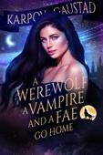 A Werewolf, A Vampire, and A Fae Go Home