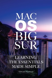 Mac OS Big Sur: Learning the Essentials Made Simple
