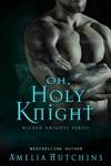 Oh Holy Knight