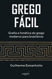 Grego fácil: grafia e fonética do grego moderno para brasileiros Book Cover