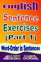 English Sentence Exercises (Part 1): Word-Order In Sentences