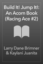 Build It! Jump It!: An Acorn Book (Racing Ace #2)