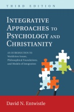 Integrative Approaches To Psychology And Christianity, Third Edition