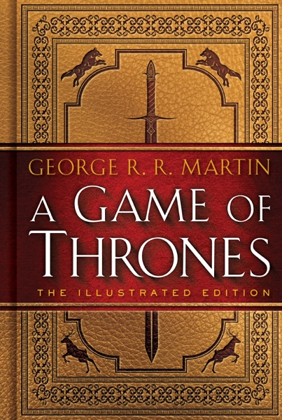 A Game of Thrones: The Illustrated Edition - George R.R. Martin book cover