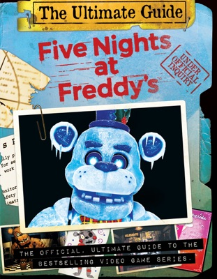Five Nights at Freddy's Ultimate Guide: An AFK Book (Media tie-in)