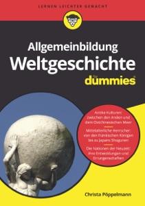 Allgemeinbildung Weltgeschichte für Dummies von Christa Pöppelmann Buch-Cover
