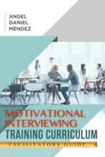 Motivational Interviewing Training Curriculum Instructors Guide