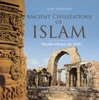 Ancient Civilizations Of Islam - Muslim History For Kids - Early Dynasties  Ancient History For Kids  6th Grade Social Studies