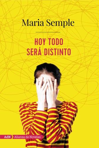 Maria Semple & Miguel Marques - Hoy todo será distinto