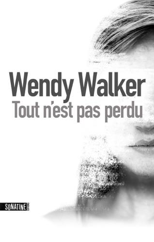 Wendy Walker - Tout n'est pas perdu