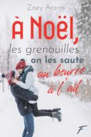 Download À Noël, les grenouilles on les saute au beurre à l'ail ePub | pdf books
