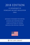Minimum Standards For Drivers Licenses And Identification Cards Acceptable By Federal Agencies For Official Purposes US Department Of Homeland Security Regulation DHS 2018 Edition