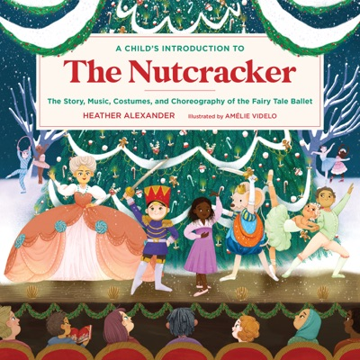 A Child's Introduction to the Nutcracker