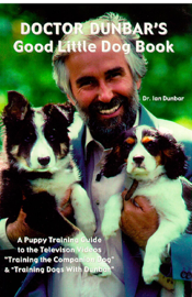Doctor Dunbar's Good Little Dog Book: A Puppy Training Guide