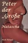 Peter Der Groe- Natascha