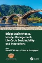 Bridge Maintenance, Safety, Management, Life-Cycle Sustainability And Innovations