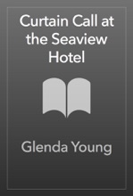 Curtain Call At The Seaview Hotel