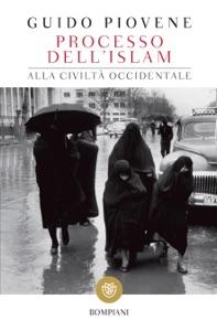 Processo dell'Islam alla civiltà occidentale da Guido Piovene