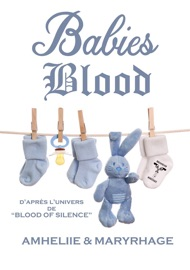 BLOOD OF SILENCE, TOME 7,5 : BABIES BLOOD