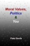 Moral Values Politics And You The Tribal Nature Of All Politics