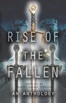 Rise Of The Fallen - An Anthology