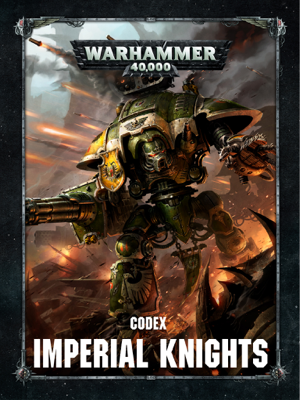Codex: Imperial Knights - Games Workshop book