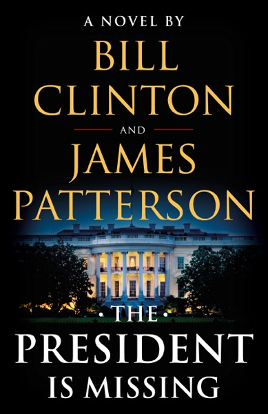 The President Is Missing - James Patterson & Bill Clinton book cover
