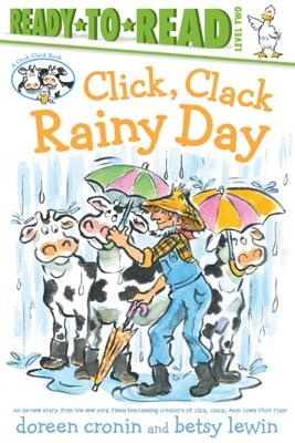 Click, Clack Rainy Day/Ready-to-Read Level 2
